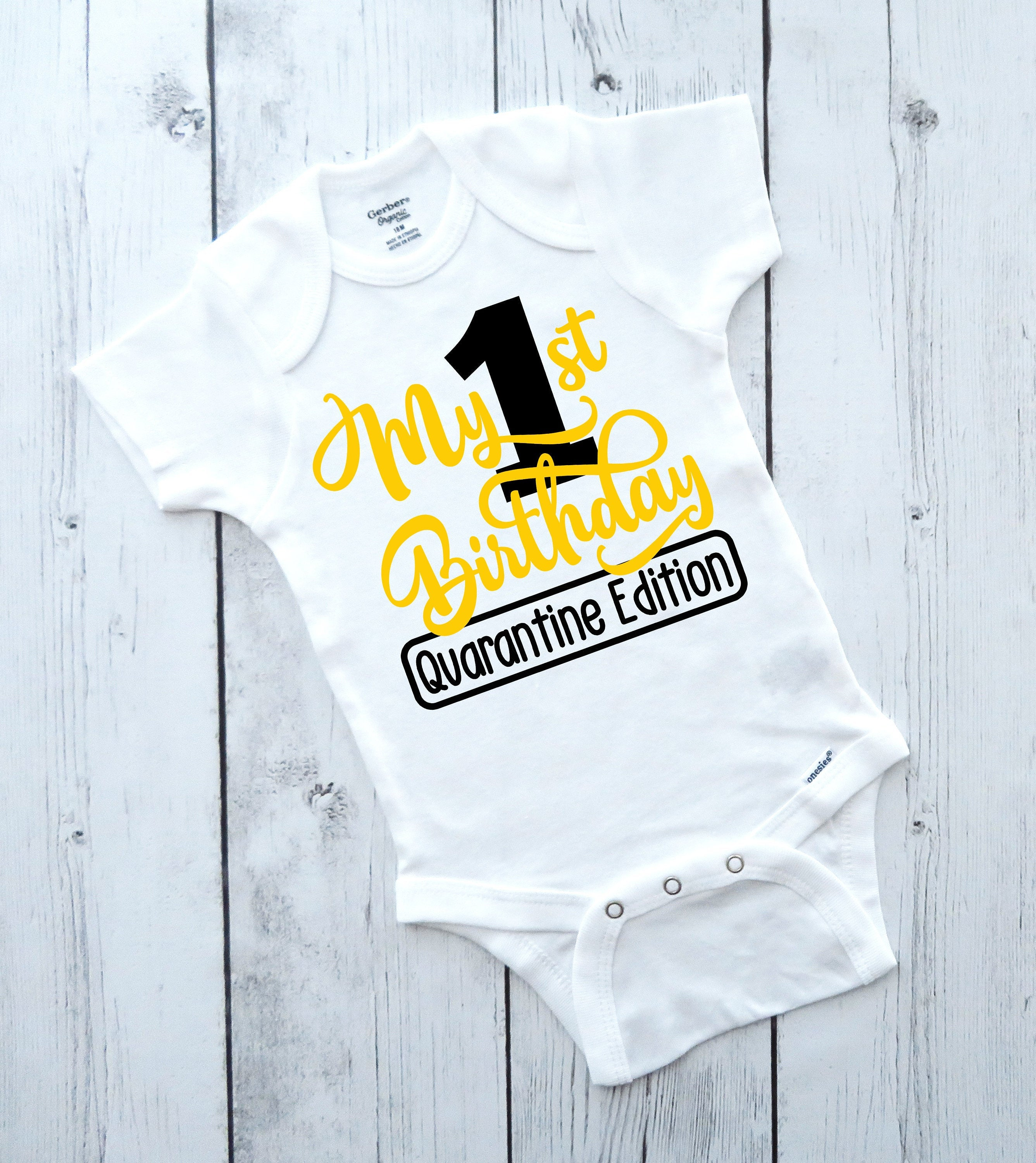 My First Birthday Onesie, Quarantine Edition - funny baby onesies, first quarantine, 1st birthday boy, social distancing birthday