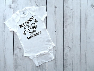 Not Again! Thanks AntiMaskers - coronavirus 2020, funny onesies, baby shower gift, funny baby bodysuits, covid spike, wear a mask